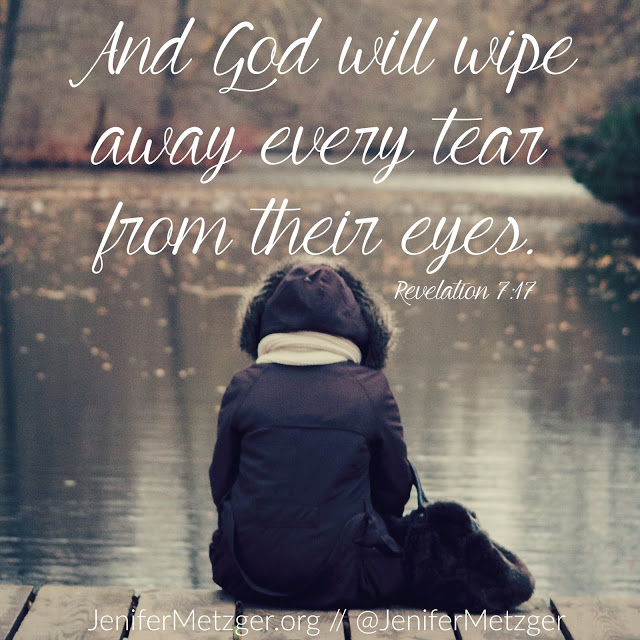 In the end God wipes away the tears